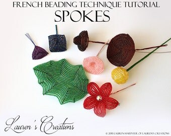 PDF - French Beading Technique Tutorial - Spokes, French Beaded Flower tutorial, Lauren's Creations patterns, DIY beading, wire wrapping