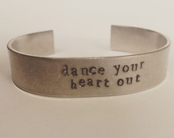 Dance your heart out - stamped aluminum cuff bracelet