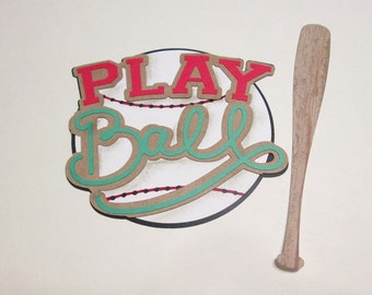 Paper piecing - Play Ball Title with Baseball Bat, Die Cut, Embellishment
