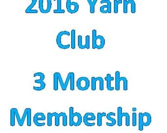 2016 Yarn Club 3 Month Membership