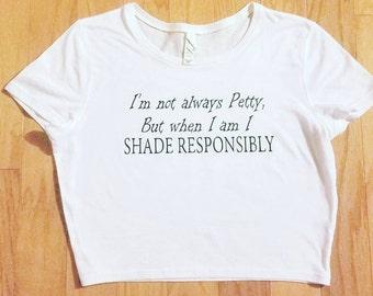 Shade Responsibly
