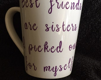 Best friends are sisters i oicked out for myself coffee mug