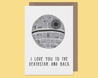Star Wars love + anniversary Card - I love you to the death star and back - funny star wars valentine's card