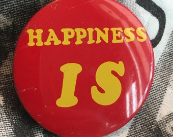 """2"""" Happiness IS pinback style vintage button"""