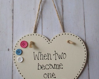 When Two Became One Wooden Plaque