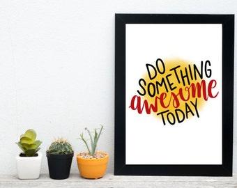Inspirational Digital Print, Do something Awesome, Wall Art, Printable Art, Wall Decor, Motivational Art, Typography Print, Digital Art