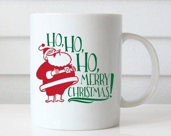 Ho Ho Ho Merry Christmas, Christmas Coffee Mug, Christmas Mug, Holiday Mug, Holiday Coffee Mug, Santa Mug, Santa Mugs, Christmas Gifts