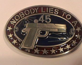 Nobody Lies to a 45 Belt Buckle