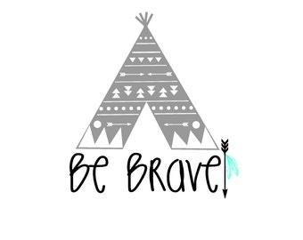 Be Brave Tee Pee