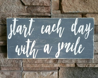 Start each day with a smile sign