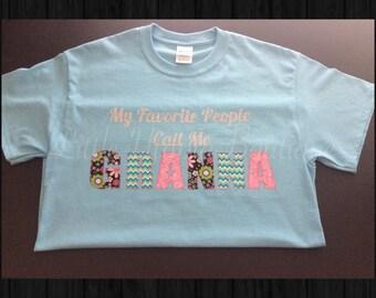 My Favorite People Call Me GRANNA shirt, grandma shirt, grandmother shirt