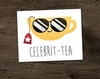 Celebrit-tea Digital 8x10 Printable Poster Funny Celebrity Tea Puns Cup Of Tea Pun Punny Teacup Teas Famous Star Celeb Joke Celebs Chai Fun