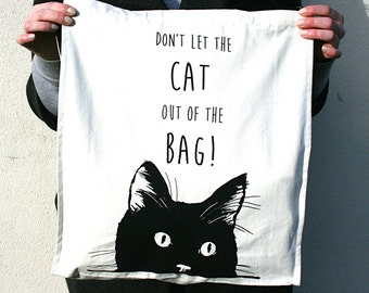 Don't let the cat out of the bag! Hand Screen Printed Cotton Tote Bag