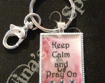 Keep Calm and Pray On Pink Key Chain or Magnet KCPK2