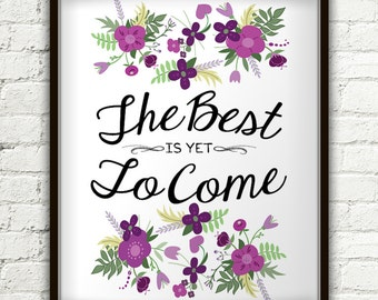 The Best Is Yet To Come, Inspirational Quote, Motivational Wall Decor, The Best Is Yet To Come Sign, The Best Is Yet To Come Print, Wall Art
