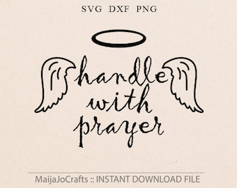 Handle with Prayer SVG Easter svg Vector File Cricut Downloads Christian svg Wings svg angel svg files for Silhouette files Cricut files