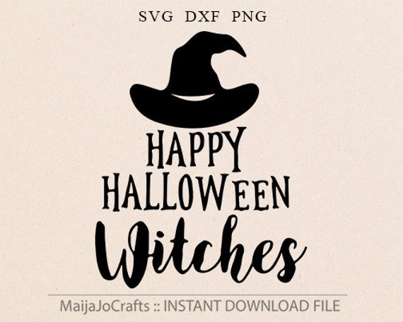 Merveilleux Items Similar To Happy Halloween Witches SVG DXF Cut File Silhouette  Halloween Svg Dxf Fall Saying Quote Funny Cricut Downloads Tshirt Svg  Cricut Files On ...