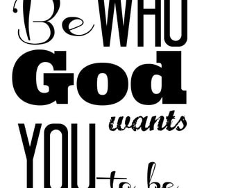 Be who God wants you to be sign