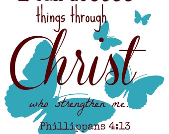 I can do all things...phil 4:13 with butterflies