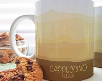 "Coffee Mug - Cappuccino Mug - ""Cappuccino Please"" - for Coffee lover, Women, Men - 11 oz"