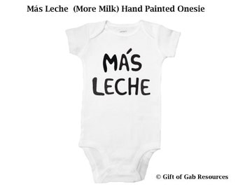 Más Leche Hand Painted Onesie - More Milk, spanish, español, Espanol, spanish onesie, Boho Baby, Hipster Baby, Non-toxic ink, Babies gift
