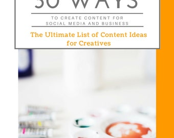 30 Ways to Create Content for Social Media and Business