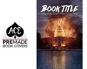 Premade Book Cover Design for eBook • Fiction • Action • Thriller • Suspense •  Capitol Building • Washington DC • Explosion