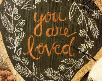 """Chalk Sign, """"You Are Loved"""""""