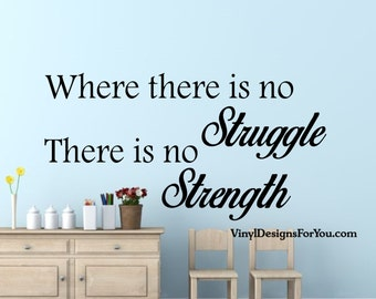 Where There Is No Struggle There Is No Strength Wall Decal Quote Wall Saying   Part 68
