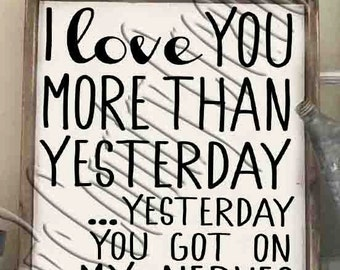 I love you more than yesterday SVG, PNG, JPEG