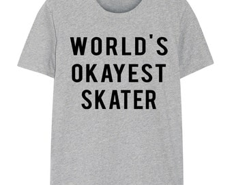 Skater T-Shirt, Skating shirt, World's Okayest Skater, for Men & Women - 724