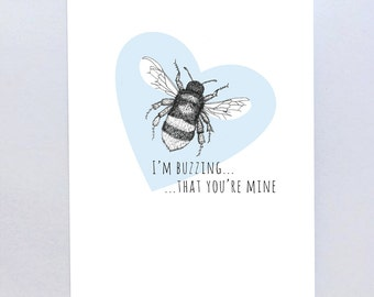 I'm Buzzing that you're mine, Bee Valentines Day Greetings Card