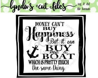 Money can't buy happiness Boat SVG/DXF file