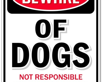 "Beware of Dogs Sign, DibondTM Metal 1/8"" Thick for Indoor / Outdoor"