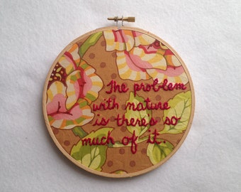 Downton Abbey Dowager Countess Quote Embroidery Hoop Art--nature, spring time, granny crafts, modern embroidery, too much, funny decor