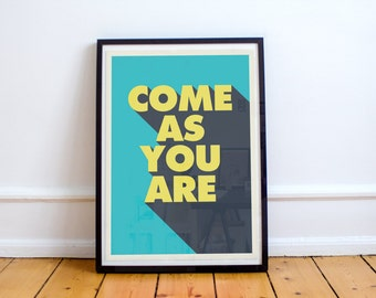 Come As You Are Kurt Cobain Nirvana Poster High Quality Print