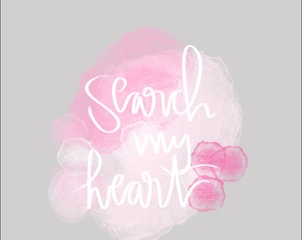 Search My Heart Print