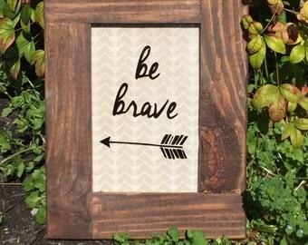 Be Brave framed art