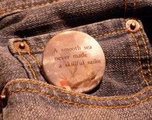 smooth seas button, inspirational quote button, ship button, poem button,