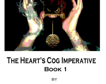 The Heart's Cog Imperative, Book 1, Limited Special Edition
