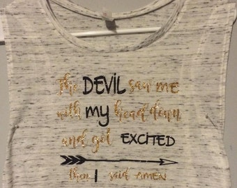 The Devil saw me with my head down and then I said AMEN Shirt