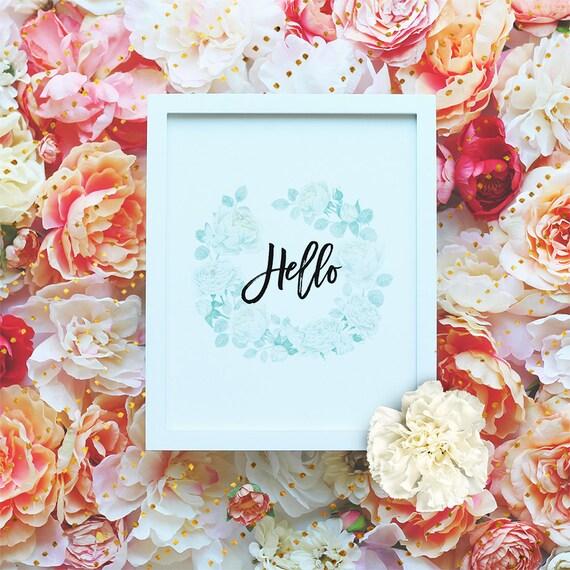 "Hello - 8x10"" Printable Wall Art - Minimal Poster - Floral Home Decor - Motivation Print, DIY Printable Typography Print - Instant Download"