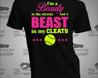 I'm a Beauty in the Streets and a Beast in my Cleats Softball Short Sleeve Tee