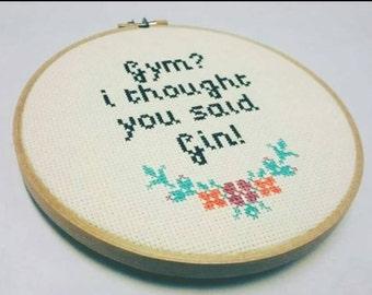 Cross stitch 6 inch Gin/Gym hoop art