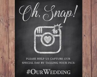 Wedding hashtag sign - Oh Snap! - PRINTABLE 8x10 - 5x7