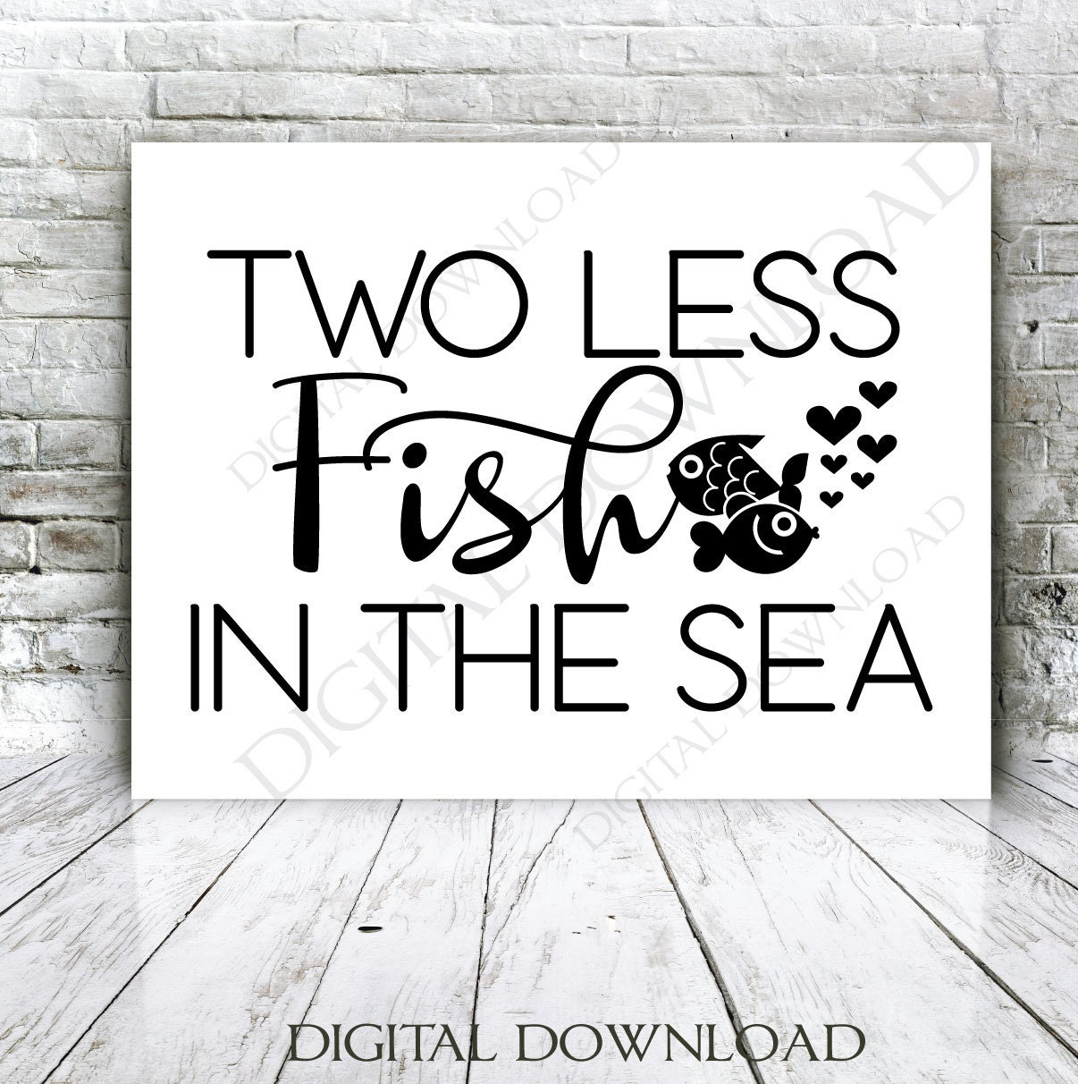 Two less fish in the sea quote vector digital design download for Two less fish in the sea