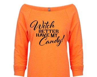 Witch Better Have My Candy Shirt. Halloween Shirt. Halloween T-Shirt. Funny Halloween Shirt. Women's Halloween Shirt. Halloween Outfit.