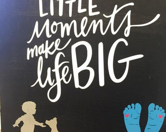 Little Moments make Life Big