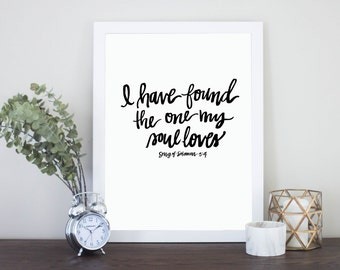 I Have Found The One My Soul Loves Song Of Solomon 3:4 Scripture Digital Download Instant Download Print Bible Verse