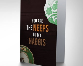 You Are The Neeps to My Haggis / Romantic /  Valentines Card / Typography  CP1659